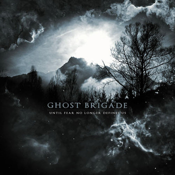 ghost-brigade-until-fear-no-longer-defines-us