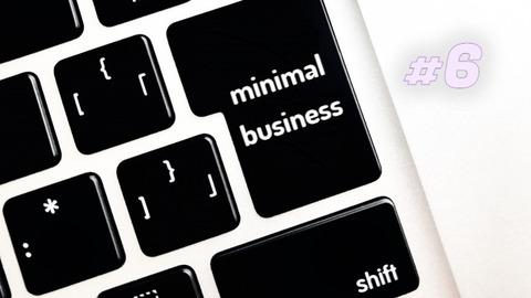 50代60代から始めるミニマルビジネス #5 定年後も続けられる仕事