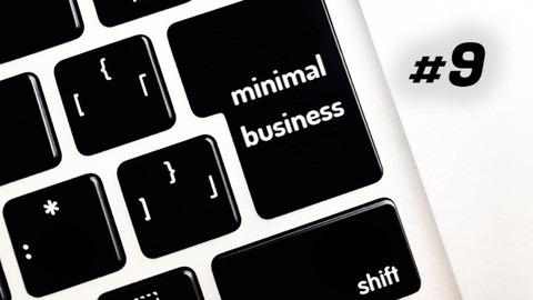 50代60代から始めるミニマルビジネス #9 ミニマルな仕事と働き方