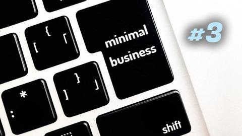 50代60代から始めるミニマルビジネス #3 働き方をミニマルに変える