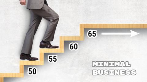 50代60代のミニマルビジネスと働き方 #1 50歳・55歳・60歳・65歳の自分