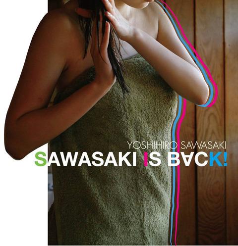 news_xlarge_sawasakiyoshihiro_sawasakiisback_jkt
