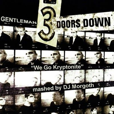 mash-up>DJ Morgoth>We Go Kryptonite [Gentleman vs. 3 Doors Down]