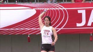【動画】女子 やり投 決勝3位 第102回日本陸上競技選手権大会