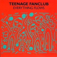 Teenage Fanclub - Everything Flows EP