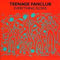 Teenage Fanclub - Everything Flows EP