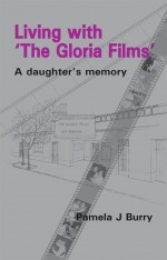 Living with 'The Gloria Films