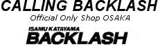 ISAMU KATAYAMA BACKLASH Official Only Shop OSAKA