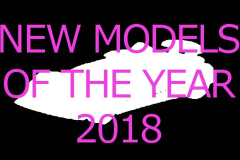 new-models-of-the-year-2018