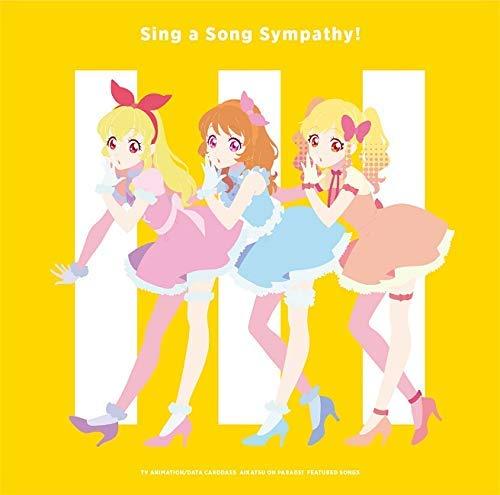 『アイカツオンパレード!』挿入歌シングル「Sing a Song Sympathy!」