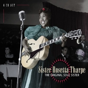 the-original-soul-sister-4cd-sister-rosetta-tharpe[1]