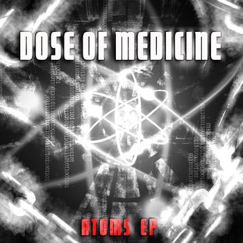 Dose Of Medicine - Atoms EP ジャケット(表)