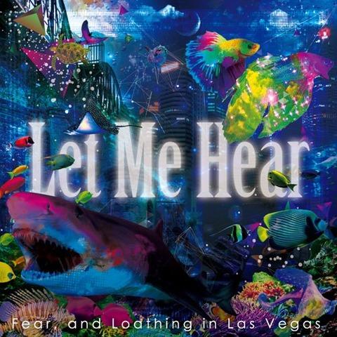 Fear, and Loathing in Las Vegas 『Let Me Hear』