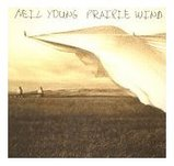 Prairie Wind / Neil Young