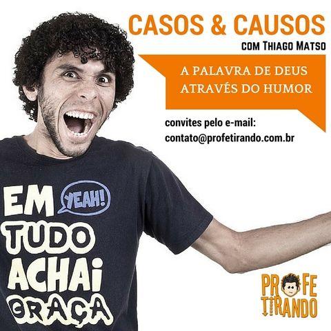 CASOS-E-CAUSOS-COM-THIAGO-MATSO