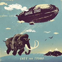 Safe And Sound / Capital Cities