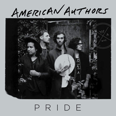 Pride / American Authors