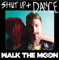 Shut Up Dance / Walk The Moon