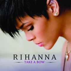 Take A Bow / Rihanna