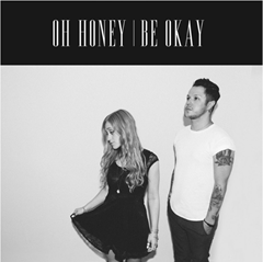 Be Okay / Oh Honey