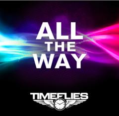 All The Way / Timeflies