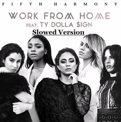 Work From Home / Fifth Harmony