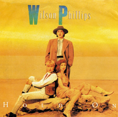 Hold On / Wilson Phillips