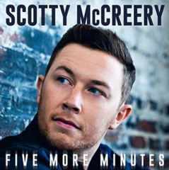 Five More Minutes / Scotty McCreery