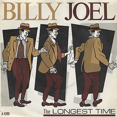 The Longest Time / Billy Joel