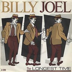 The Longest Time / Billy Joel