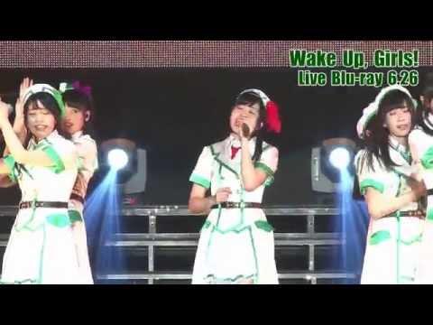 【声優動画】Wake Up, Girls!今日発売のライブBDからちょっとだけ映像公開