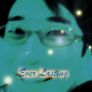 Ever Lasting