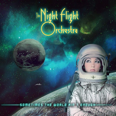 nightflightorchestra_sometimes the world ain't enough