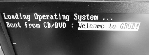 Boot from CD/DVD : Welcome to GRUB!