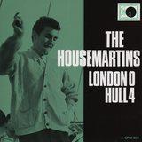HOUSEMARTINS / London O'hull 4