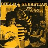 BELLE & SEBASTIAN / Dear Catastophe Waitress