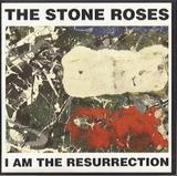 STONE ROSES / I Am the Resurrection