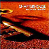 Chapterhouse / We Are The Beautiful