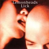 LEMONHEADS / Lick