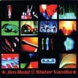 JIM REID / SISTER VANILLA