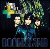JOHNNY MARR & THE HEALERS / BOOMSLANG