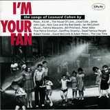 I'm Your Fan/The Songs of Leonard Cohen