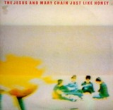 THE JESUS AND MARY CHAIN /Just Like Honey