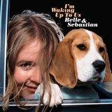 BELLE & SEBASTIAN / I'M WAKING UP TO US 7