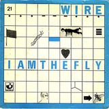 WIRE / I Am The Fly 7