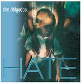 THE DELGADOS / Hate
