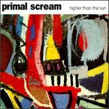 PRIMAL SCREAM / Higher than the sun