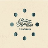 Matt The Electrician - The Doubles
