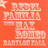 REBEL FAMILIA with MAX ROMEO / BABYLON FALL