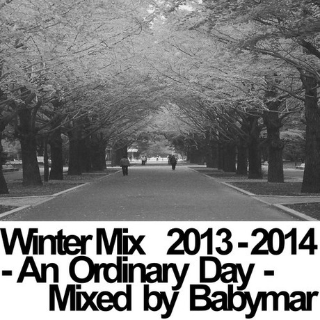 MIX DOWNLOAD: Winter Mix 2013 2014 An Ordinary Day mixed by Babymar